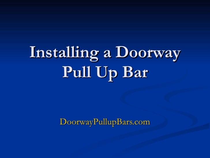 Installing a Doorway Pull Up Bar DoorwayPullupBars.com