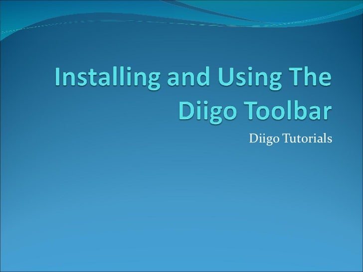 Installing and using the diigo toolbar tutorial (diigo)