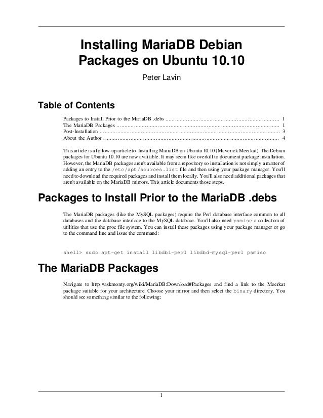 1 Installing MariaDB Debian Packages on Ubuntu 10.10 Peter Lavin Table of Contents Packages to Install Prior to the MariaD...