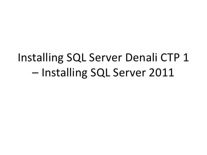 Installing sql server denali  sql server 2011