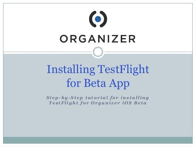 Installing TestFlight for Beta App Step-by-Step tutorial for installing TestFlight for Organizer iOS Beta