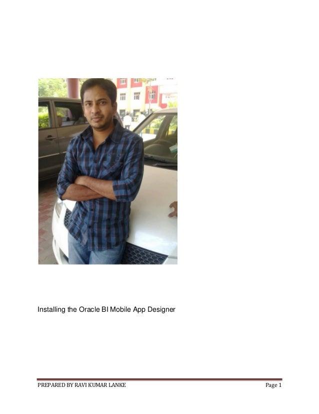 Installing the Oracle BI Mobile App Designer  PREPARED BY RAVI KUMAR LANKE  Page 1