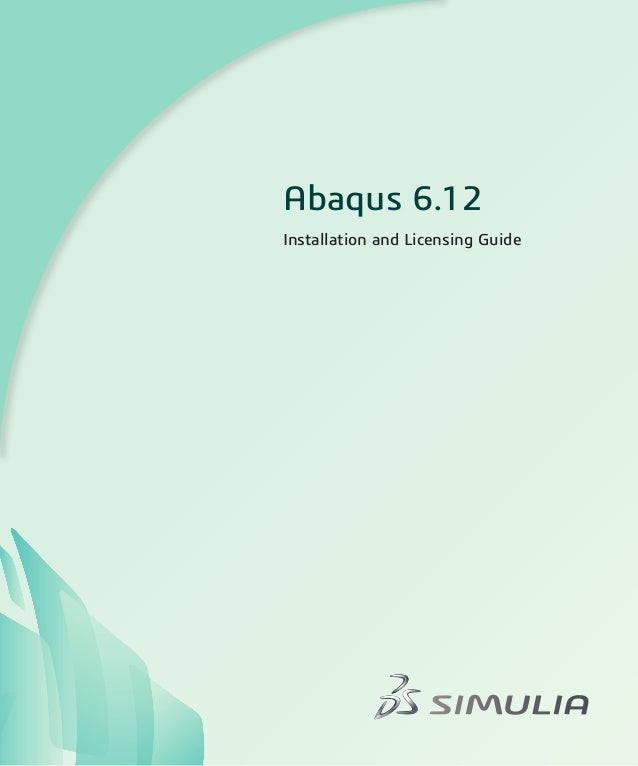 Abaqus Installation and Licensing Guide                           Abaqus 6.12                           Installation and L...