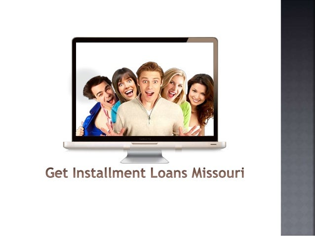 If You Installment Loans In US And Needs Quick Cash. Get Cash Instantly with InstallmentLoansMissouri.com