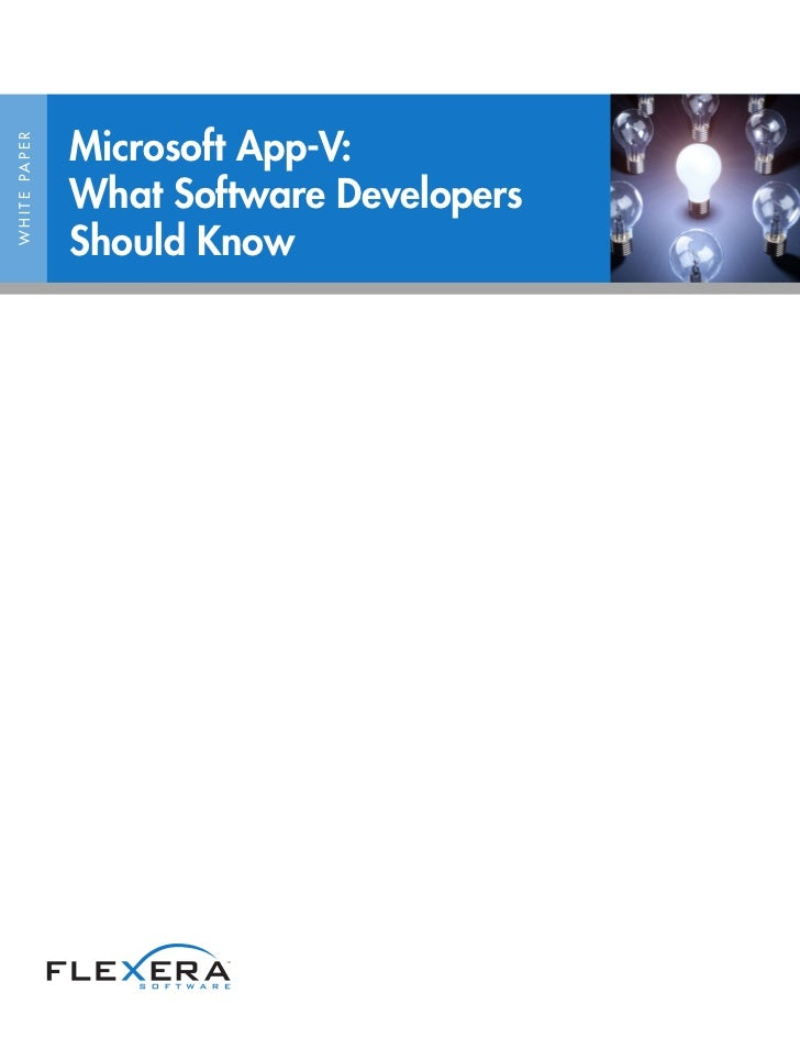 Microsoft App-V:W H I T E PA P E R                     What Software Developers                     Should Know