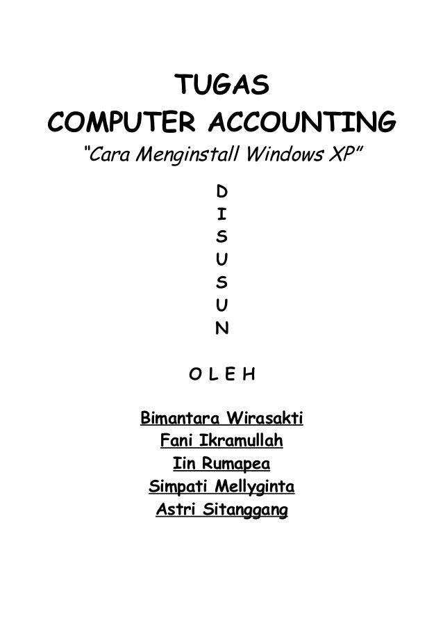 "TUGASCOMPUTER ACCOUNTING ""Cara Menginstall Windows XP""               D               I               S               U    ..."