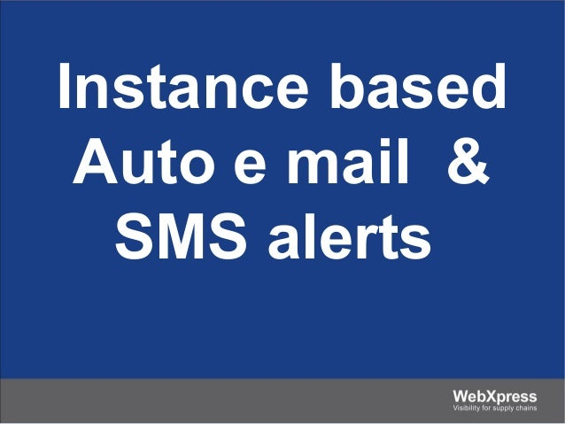 Instance based Auto e mail & SMS alerts