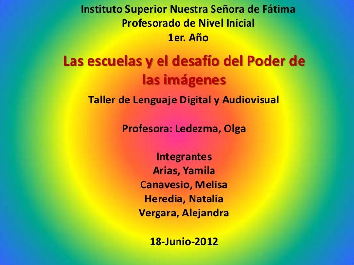 Instituto Superior Nuestra Señora de Fátima           Profesorado de Nivel Inicial                    1er. AñoLas escuelas...