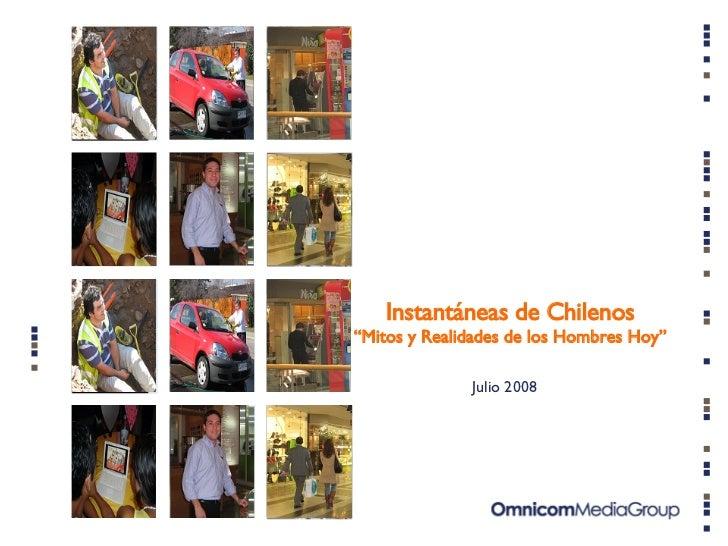"""Julio 2008 Instantáneas de Chilenos """"Mitos y Realidades de los Hombres Hoy"""""""