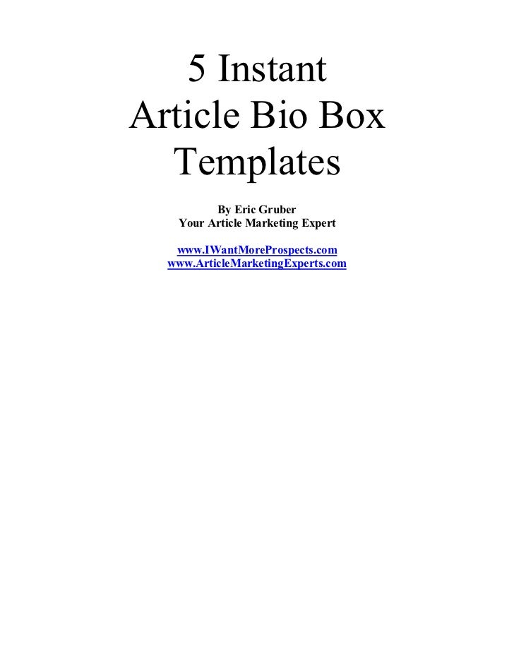 5 InstantArticle Bio Box  Templates         By Eric Gruber   Your Article Marketing Expert   www.IWantMoreProspects.com  w...