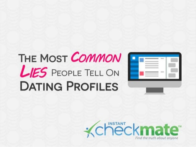 the 7 most popular lies to tell in online dating profiles