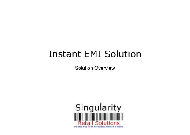 Instant EMI Solution Solution Overview