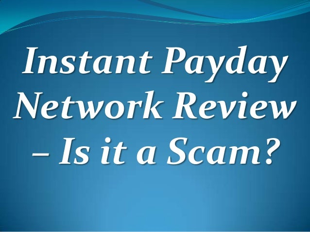 Instant Payday Network Review – Is it a Scam?