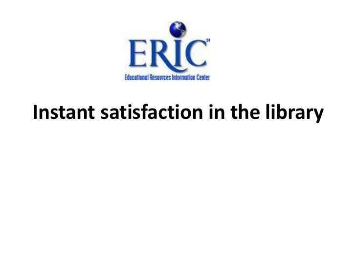 Instant satisfaction in the library