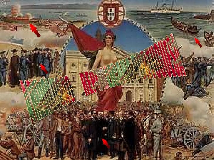 A REVOLUÇÃO      REPUBLICANA PORTUGUESA <br />