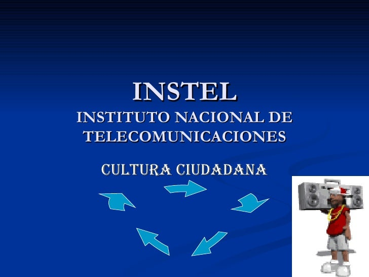 INSTEL INSTITUTO NACIONAL DE TELECOMUNICACIONES CULTURA CIUDADANA