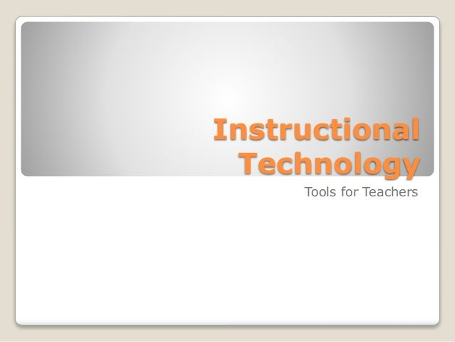 Instructional Technology: Tools for Teachers