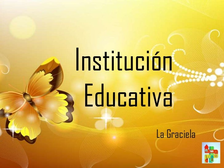 Institución Educativa         La Graciela