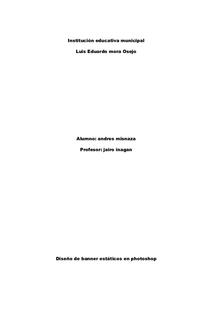 Institución educativa municipal<br />Luis Eduardo mora Osejo<br />Alumno: andres misnaza<br />Profesor: jairo inagan<br />...