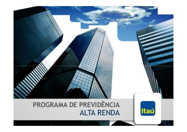 PROGRAMA DE PREVIDÊNCIA            ALTA RENDA