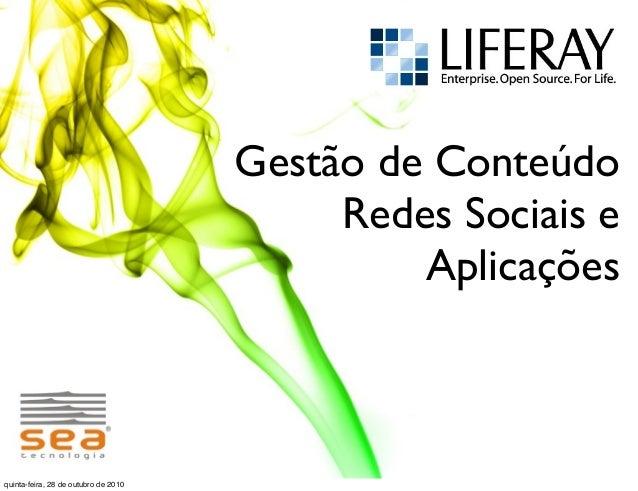 Gestão de Conteúdo Redes Sociais e Aplicações quinta-feira, 28 de outubro de 2010