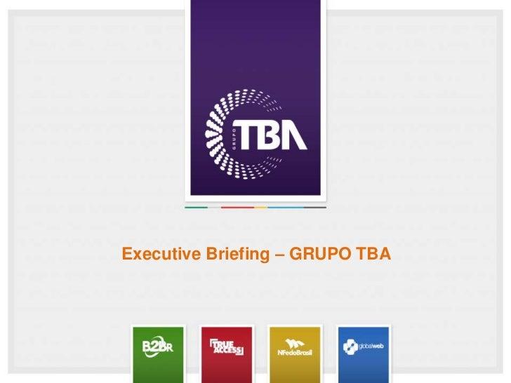 Executive Briefing – GRUPO TBA<br />