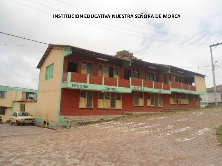 INSTITUCION EDUCATIVA NUESTRA SEÑORA DE MORCA