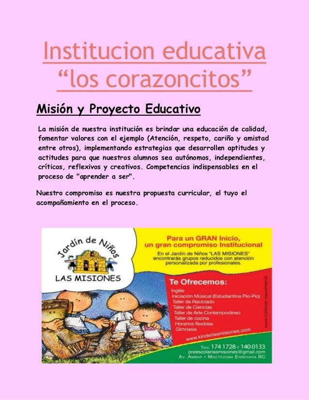 """Institucion educativa """"los corazoncitos"""" Misión y Proyecto Educativo La misión de nuestra institución es brindar una educa..."""