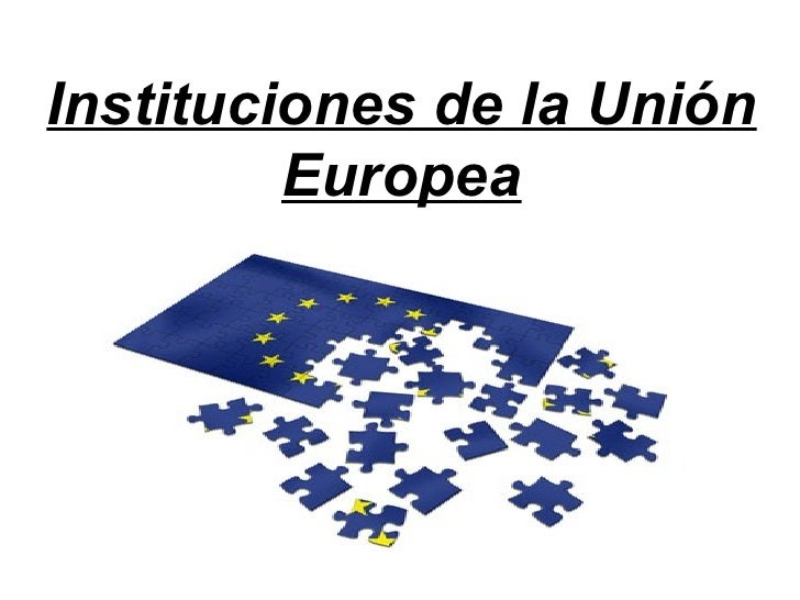 Instituciones de la Unión Europea