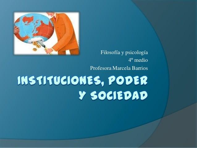 Filosofía y psicología                 4º medioProfesora Marcela Barrios