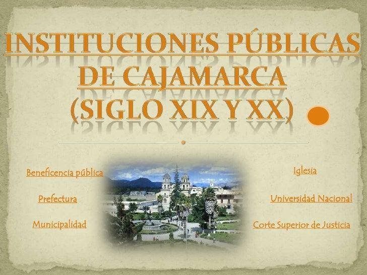 Beneficencia pública             Iglesia      Prefectura              Universidad Nacional   Municipalidad         Corte S...