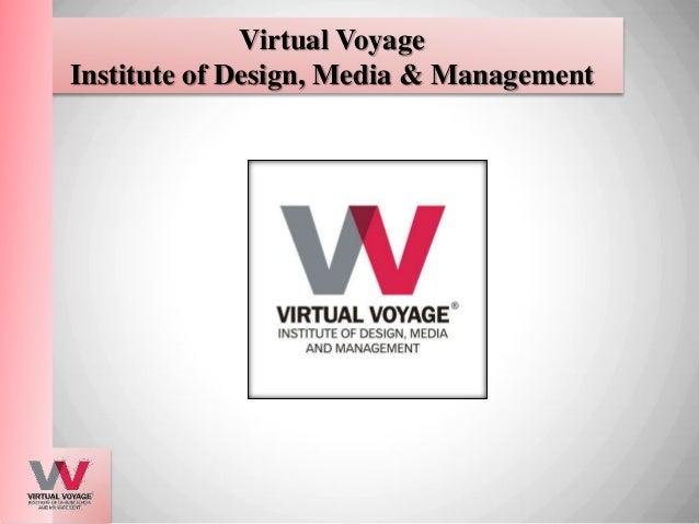 Institute of Design  Media & Management   Virtual Voyage