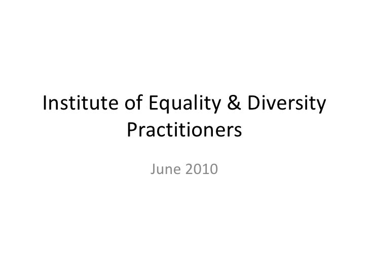 Institute of Equality & Diversity Practitioners June 2010