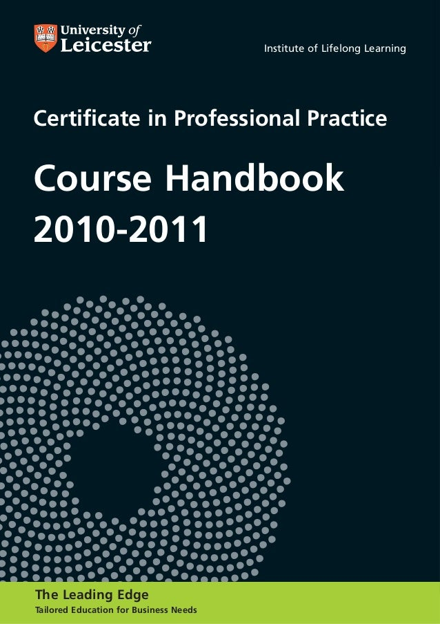 Institute of Lifelong Learning Certificate in Professional Practice Course Handbook 2010-2011 The Leading Edge Tailored Ed...