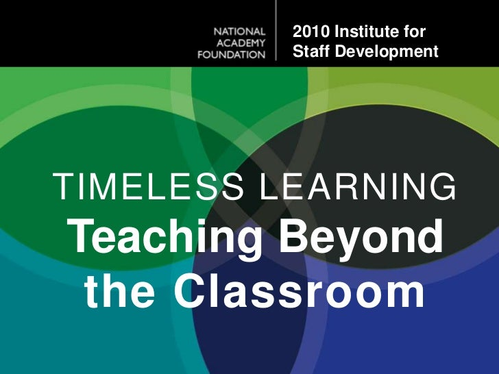 2010 Institute for<br />Staff Development<br />TIMELESS Learning<br />Teaching Beyond the Classroom<br />