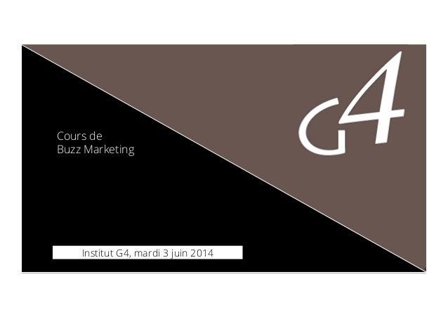 Cours de Buzz Marketing Institut G4, mardi 3 juin 2014