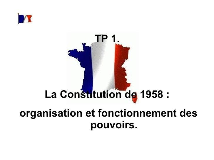 TP 1.  La Constitution de 1958:  organisation et fonctionnement des pouvoirs.