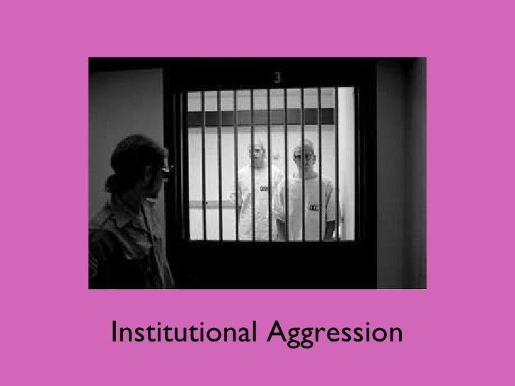 Institutional Aggression