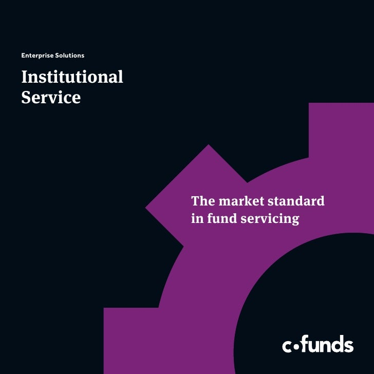 Enterprise SolutionsInstitutionalService                       The market standard                       in fund servicing
