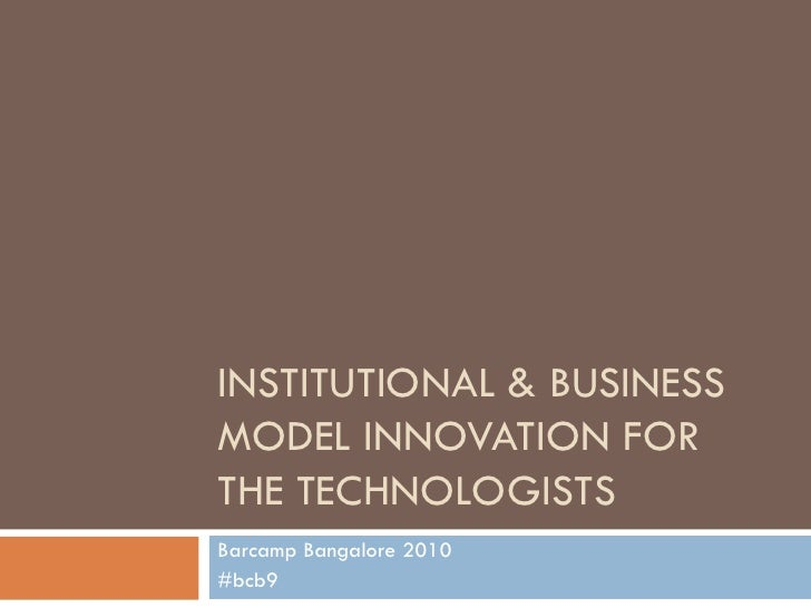 Institutional & business model innovation for the technologists