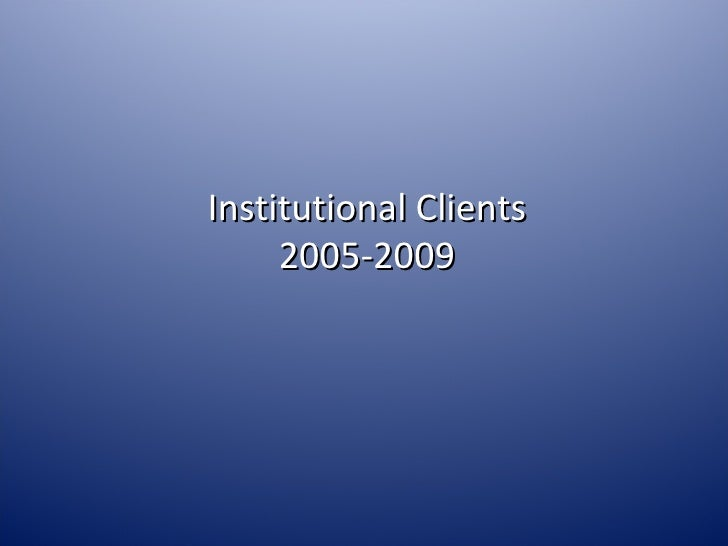 Institutional Clients 2005-2009