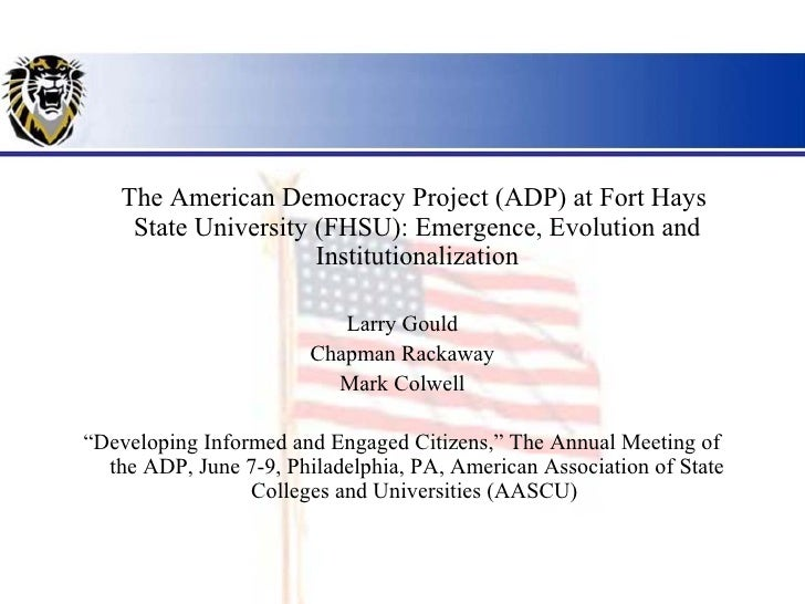 The American Democracy Project (ADP) at Fort Hays    State University (FHSU): Emergence, Evolution and                    ...