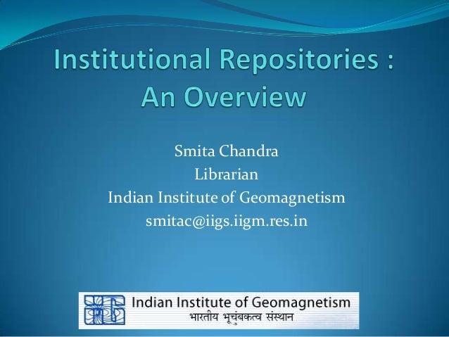 Smita Chandra             LibrarianIndian Institute of Geomagnetism     smitac@iigs.iigm.res.in