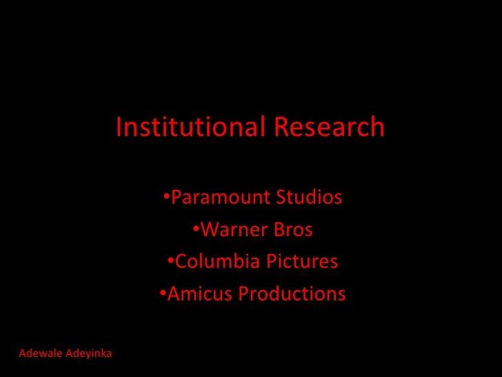 Institutional Research                      •Paramount Studios                         •Warner Bros                       ...