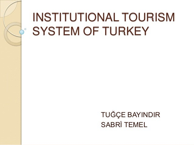 Institutional tourism system of turkey