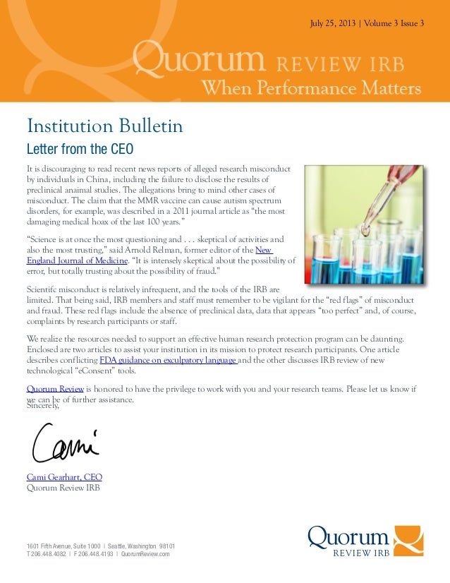 July 25, 2013   Volume 3 Issue 3 Institution Bulletin Letter from the CEO Sincerely, Cami Gearhart, CEO Quorum Review IRB ...