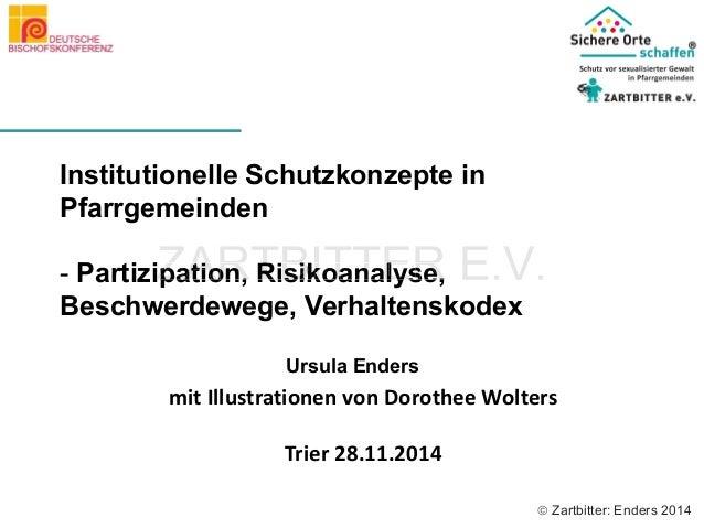  Zartbitter: Enders 2014  Institutionelle Schutzkonzepte in  Pfarrgemeinden  - Partizipation, Risikoanalyse,  Beschwerdew...