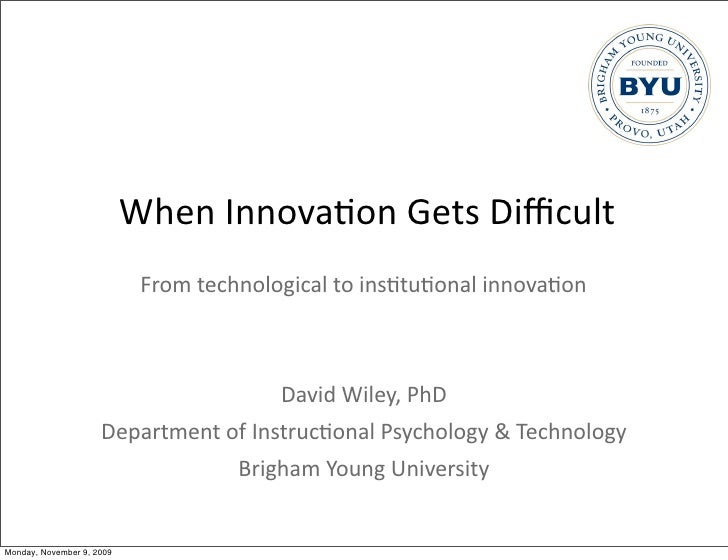 When	   Innova*on	   Gets	   Difficult                             From	   technological	   to	   ins*tu*onal	   innova*on  ...