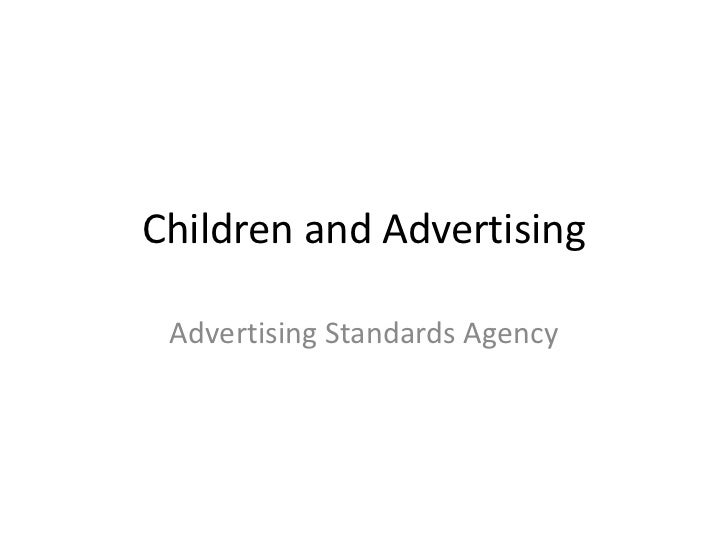 Children and Advertising Advertising Standards Agency