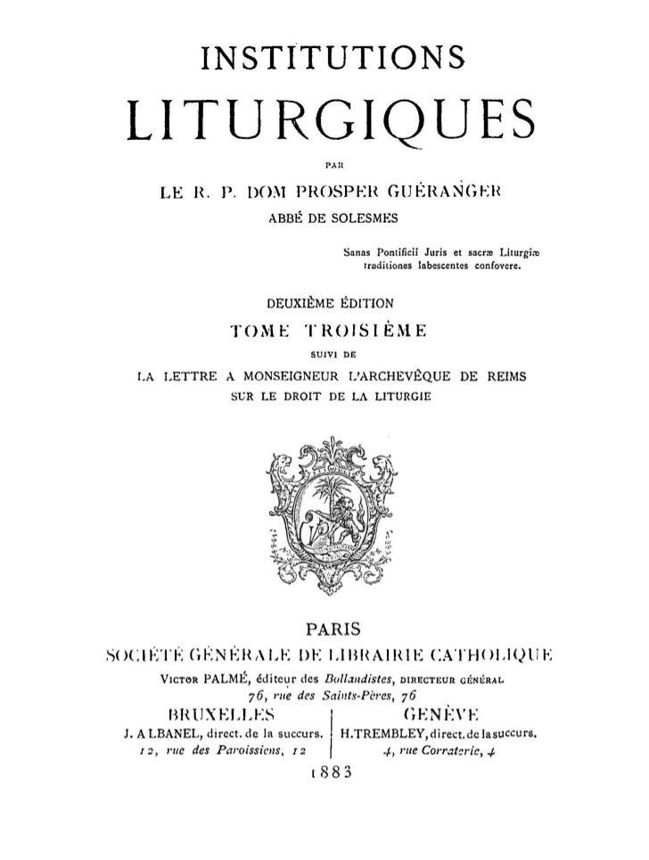 INSTITUTIONS   LITURGIQUES                                               PAR          L E R. P . DOM P R O S P K R        ...